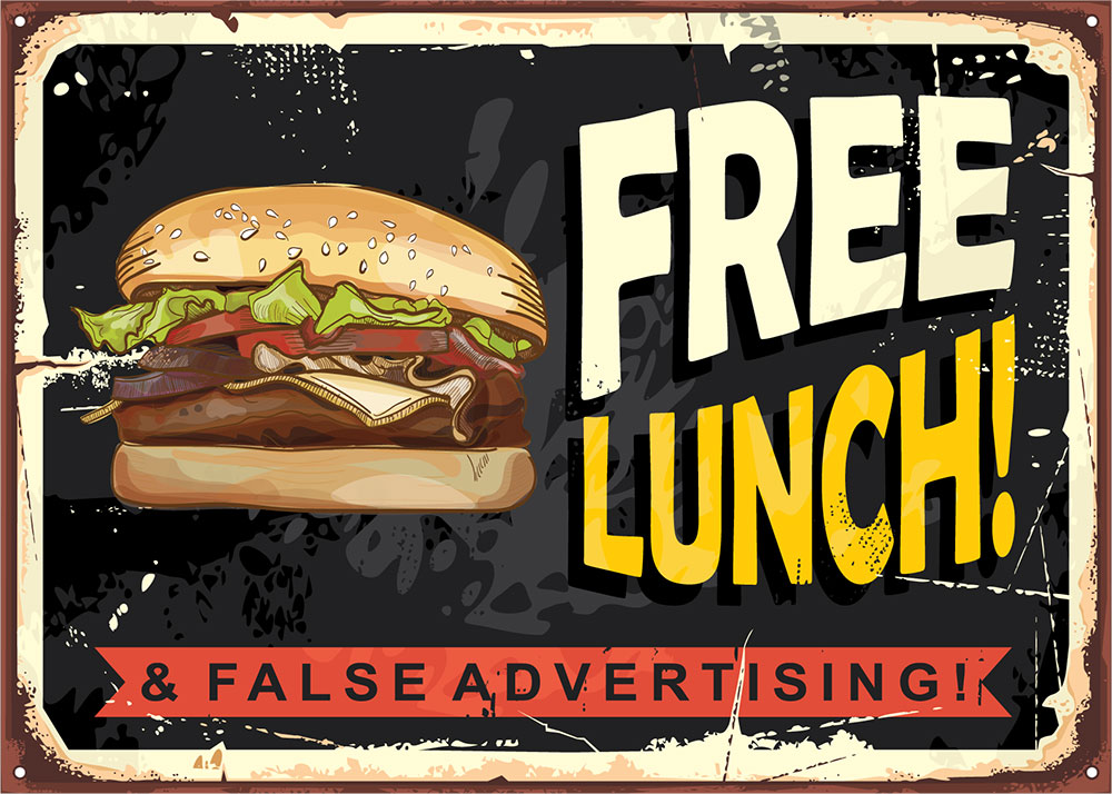 a pictured of a sign with a free lunch indicating false advertising