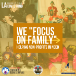 We focus on families. Helping Non-profits in Need. LA Regional Covid Fund