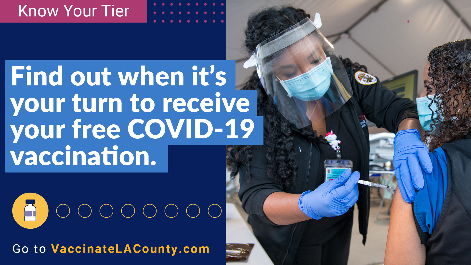 Know Your Tier. Find out when it's your turn to receive your free COVID-19 vaccination.